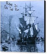 Blame It On The Rum Schooner Canvas Print