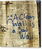 A Clean Wall Is A Sad Wall Canvas Print