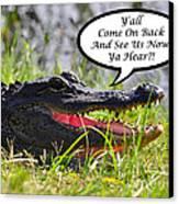 Alligator Yall Come Back Card Canvas Print