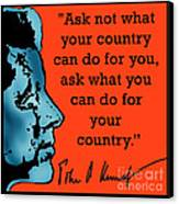 Ask Not What Your Country... Canvas Print