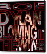 Bob Dylan Blowing In The Wind  Canvas Print by Marvin Blaine