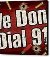 Dial 911 Canvas Print