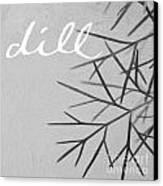 Dill Canvas Print by Linda Woods