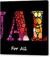 Equality For All - Stone Rock'd Art By Sharon Cummings Canvas Print by Sharon Cummings
