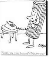 Fusilli, You Crazy Bastard! How Are You? Canvas Print by Charles Barsotti