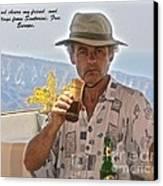 Good Cheers My Friend . Greetings From Santorini . Greece. Free Europe. Canvas Print