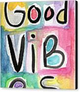 Good Vibes Canvas Print by Linda Woods