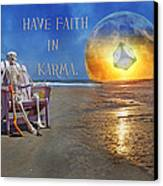 Have Faith In Karma Canvas Print