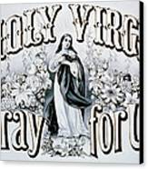 Holy Virgin Pray For Us Canvas Print by Bill Cannon
