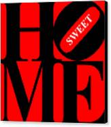 Home Sweet Home 20130713 Black Red White Canvas Print by Wingsdomain Art and Photography