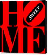 Home Sweet Home 20130713 Red Black White Canvas Print