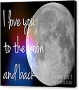 I Love You To The Moon And Back Canvas Print by Jennifer Kimberly