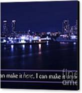 If I Can Make It Here Canvas Print