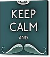 Keep Calm And Mustache On Canvas Print by Daryl Macintyre