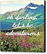 Let's Be Adventurers Canvas Print