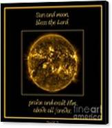 Nasa The Suns Corona Sun And Moon Bless The Lord Praise And Exalt Him Above All Forever Canvas Print by Rose Santuci-Sofranko