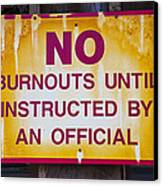 No Burnouts Sign Canvas Print