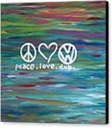 Peace Love Dub Canvas Print by Carol Hamby
