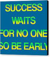 Success Waits For No One Canvas Print by Jera Sky