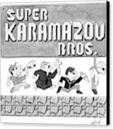 Super Karamazov Bros. -- A Parody Of Mario Canvas Print by Tom Toro