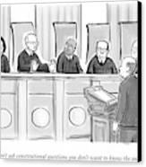 Supreme Court Justices Say To A Man Approaching Canvas Print by Paul Noth
