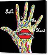 Talk To The Hand Canvas Print by Eloise Schneider