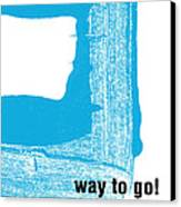 Way To Go- Congratulations Greeting Card Canvas Print by Linda Woods