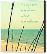 We Are Also The Ocean Canvas Print by Poetry and Art