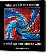 What We Set In Motion Canvas Print