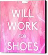 Will Work For Shoes Canvas Print