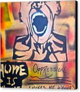 Oppression Makes Me Wanna Holler Canvas Print