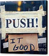Push It Good Canvas Print