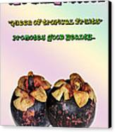 The Mangosteen - Queen Of Tropical Fruits Canvas Print