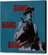 Bang Bang Bang 1 Canvas Print
