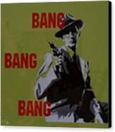 Bang Bang Bang 2 Canvas Print
