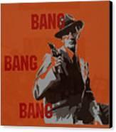Bang Bang Bang 3 Canvas Print