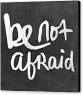 Be Not Afraid Canvas Print