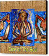 Care Of The Soul Canvas Print