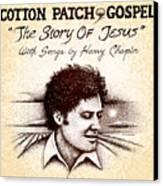 Cotton Patch Gospel Harry Chapin Canvas Print