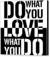 Do What You Love What You Do Canvas Print by Stefano Senise