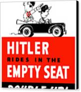 Hitler Rides In The Empty Seat Canvas Print by War Is Hell Store