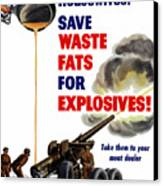Housewives - Save Waste Fats For Explosives Canvas Print