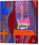 I Play Canvas Print