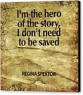 I'm The Hero Canvas Print