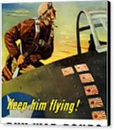 Keep Him Flying - Buy War Bonds  Canvas Print