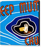 Keep Mum Chum Canvas Print by War Is Hell Store