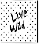 Live Wild Canvas Print by Pati Photography