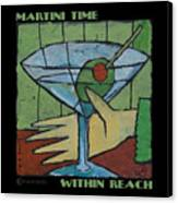 Martini Time - Within Reach Canvas Print
