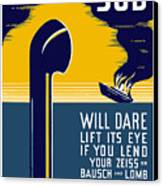No Enemy Sub Will Dare Lift Its Eye Canvas Print by War Is Hell Store