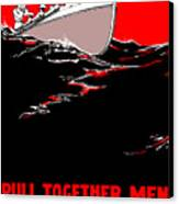 Pull Together Men - The Navy Needs Us Canvas Print